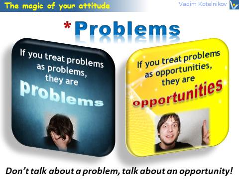 Attitude: Treat Problems as Opportunities