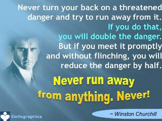 Never run away from anything, Never turn your back - Winston Churchill - Emfographics, Emotional Infographics