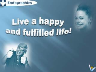 Life a Happy and fulfilled life! Emfographics Emotional Infographics